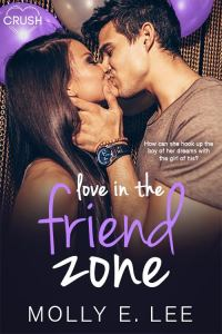 Love in the Friend Zone by Molly E. Lee….Review Tour Stop