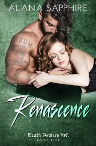 Death Dealers MC Book 5- Renascence by Alana Sapphire…Title/Blurb/Cover Reveal