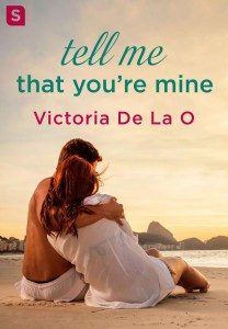Tell Me That You're Mine by Victoria De La O…Release blitz