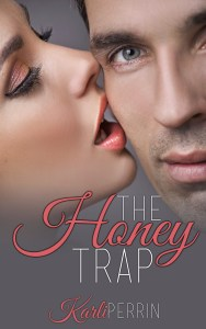 The Honey Trap by Karli Perrin….Release Day Blitz & Review