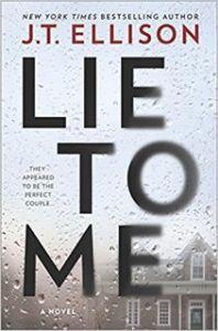 Lie To Me by J.T. Ellison….Review Tour Stop