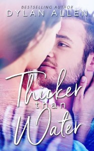 Thicker than Water by Dylan Allen…Release Day Blitz