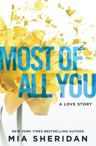 Most Of All You by Mia Sheridan…Release Day Blitz & Review