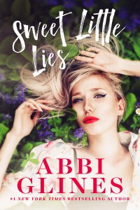 Release Day Blitz…Sweet Little Lies by Abbi Glines