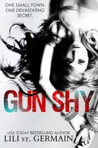Release Day Blitz…Gun Shy by Lili St. Germain