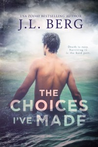 Release Day Blitz…The Choices I've Made by J.L. Berg