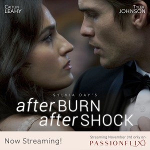 NOW LIVE ON PASSIONFLIX!!!!  Sylvia Day's Afterburn Aftershock