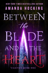 Between The Blade and The Heart by Amanda Hocking…Blog Tour & Review