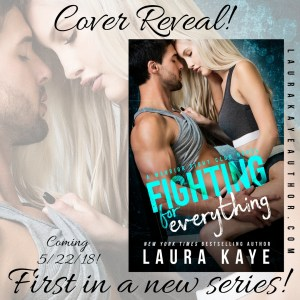 Cover Reveal…Fighting For Everything by Laura Kaye