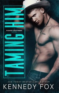 Taming Him by Kennedy Fox…Release Day Blitz & Review