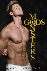 Gods and Monsters by Saffron A. Kent…Release Day Blitz & Review