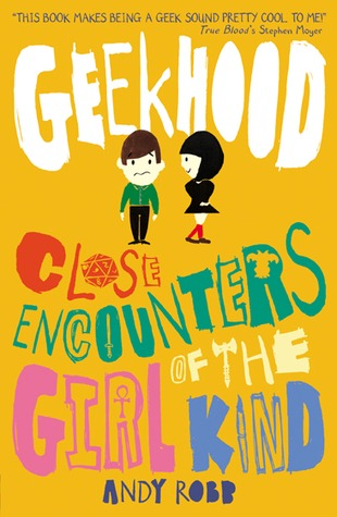 Geekhood: Close encounters of the Girl Kind – Andy Robb