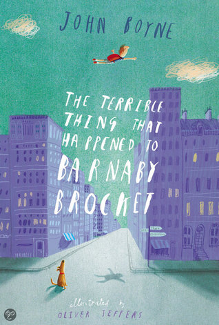 The Terrible Thing That Happened to Barnaby Brocket – John Boyne