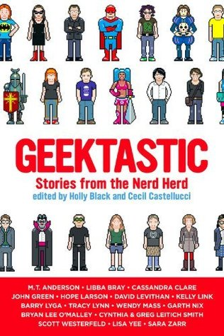 Geektastic: Stories from the Nerd Herd – Holly Black and Cecil Castellucci