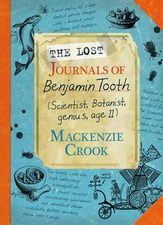 The Lost Journals of Benjamin Tooth – Mackenzie Crook