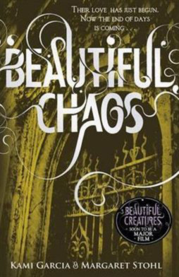 Beautiful Chaos – Kami Garcia & Margaret Stohl