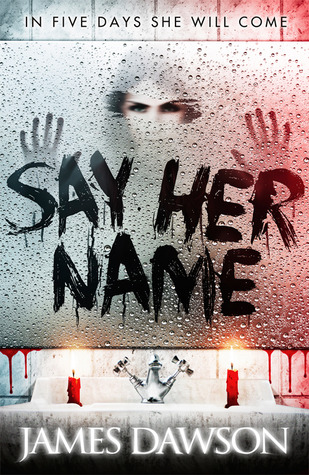 Say Her Name – James Dawson