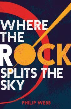 Where the Rock Splits the Sky – Philip Webb