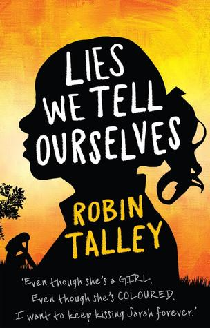 Lies We Tell Ourselves – Robin Talley