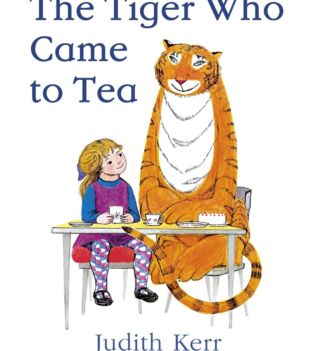 The Tiger Who Came to Tea – Judith Kerr