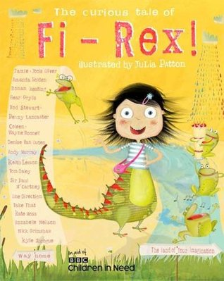 The Curious Tale of Fi-Rex – Various Authors & Julia Patton