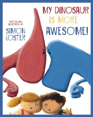 my_dinosaur_is_more_awesome_Simon_Coster_readaraptor_book_review