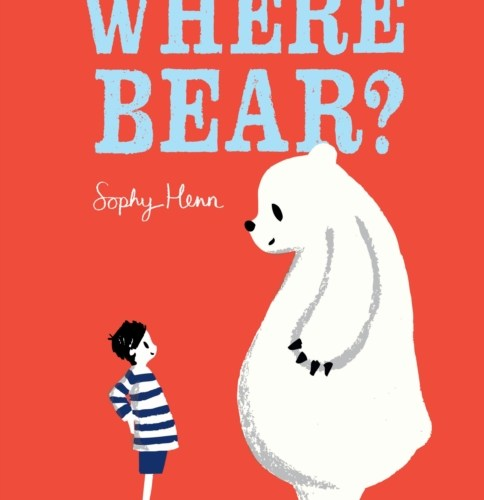 Where Bear? – Sophy Henn