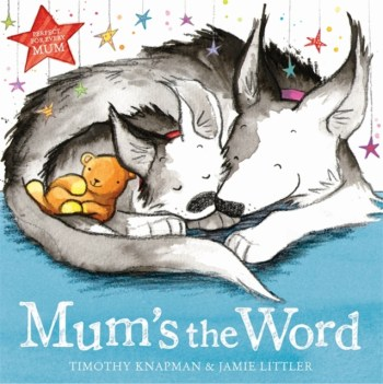 Mums-the-word-timothy-knapman-jamie-littler-hodder-childrens-readaraptor