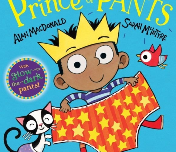 The Prince of Pants – Andy MacDonald & Sarah McIntyre