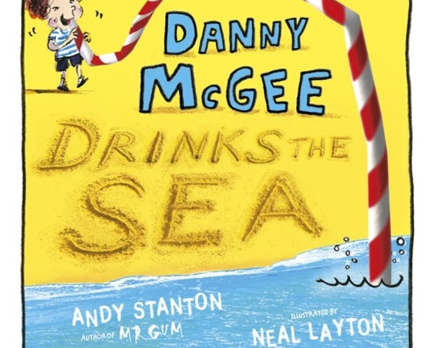 Danny McGee Drinks The Sea – Andy Stanton & Neal Leyton