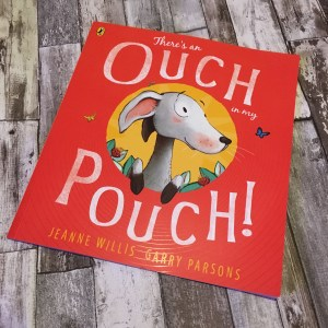 There's an Ouch in My Pouch - Janine Willis and Garry Parsons