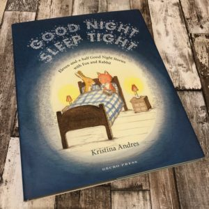 Good Night Sleep Tight by Kristina Andres, published by Gecko Press