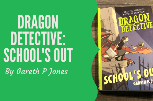book review of Dragon Detective schools out by Gareth P Jones
