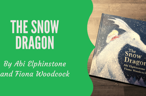book review of The Snow Dragon by Abi Elphinstone and Fiona Woodcock with book cover and blog title graphic