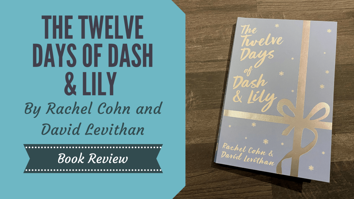 The Twelve Days of Dash & Lily By Rachel Cohn and David Levithan on a wooden background with blog title overlay