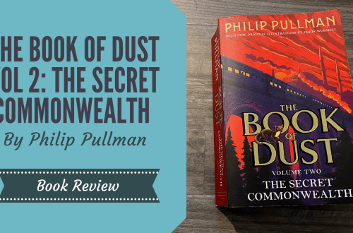 The Book of Dust Vol 2: The Secret commonwealth by Philip Pullman on a wooden background with blog title overlay