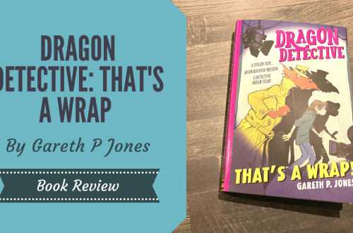 Thats a Wrap by Gareth P Jones, the 4th in the Dragon Detective Series, on a wooden table with a blog title graphic overlay