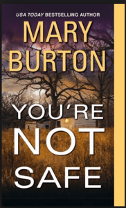 You'reNotSafe Mary Burton