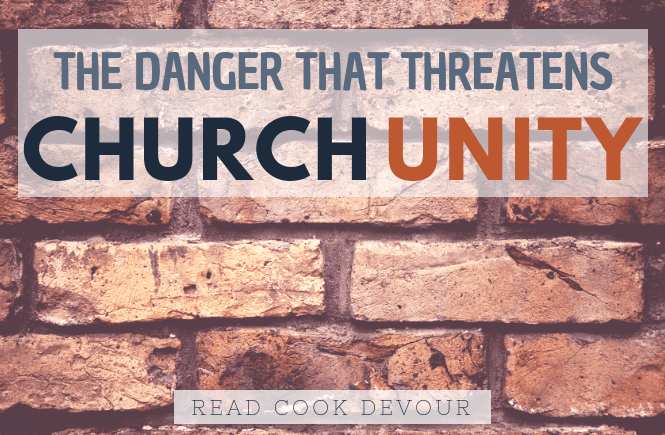 The Danger That Threatens Church Unity