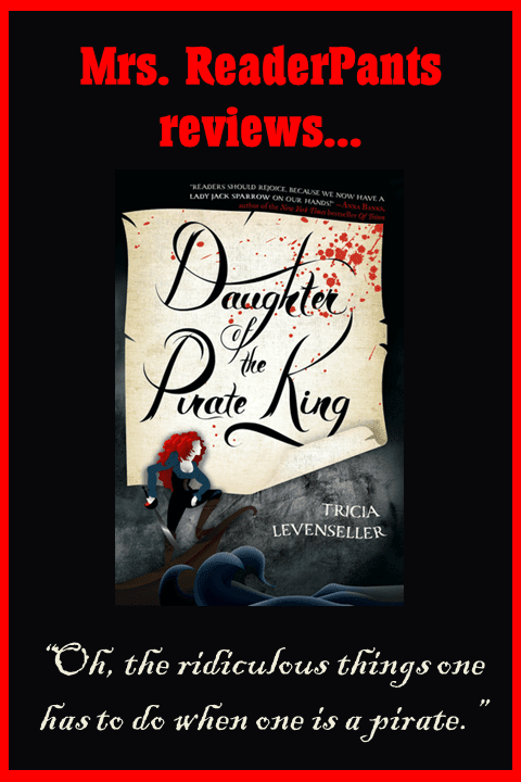 I'm lukewarm on this one, but I think students will love it. Mrs. ReaderPants reviews Daughter of the Pirate King...