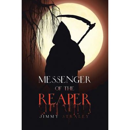 Messenger of the Reaper | Jimmy Straley