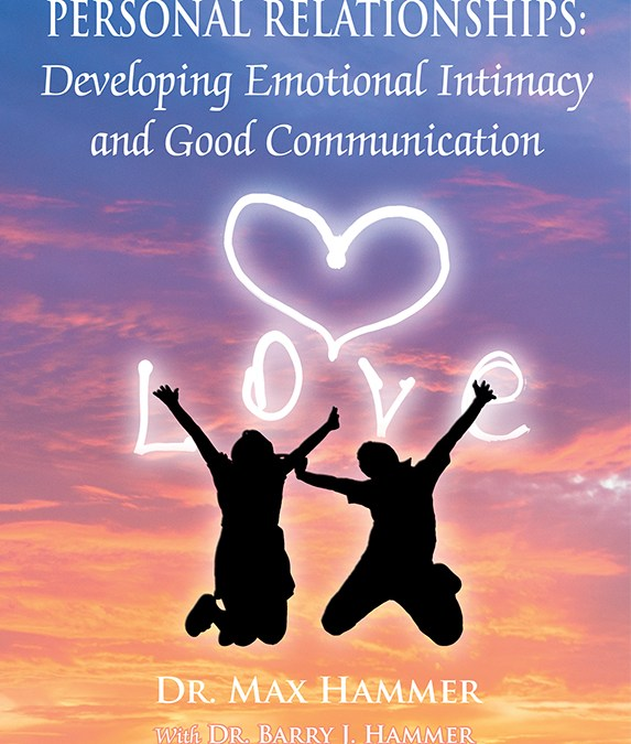 INSPIRATIONAL INSIGHTS TO HELP YOU COMPASSIONATELY HEAL, TRULY UNDERSTAND, AND RADICALLY IMPROVE YOUR INDIVIDUAL LIFE, PERSONAL RELATIONSHIPS, AND SOCIETY   Dr. Max Hammer with Dr. Barry J. Hammer and Dr. Alan C Butler
