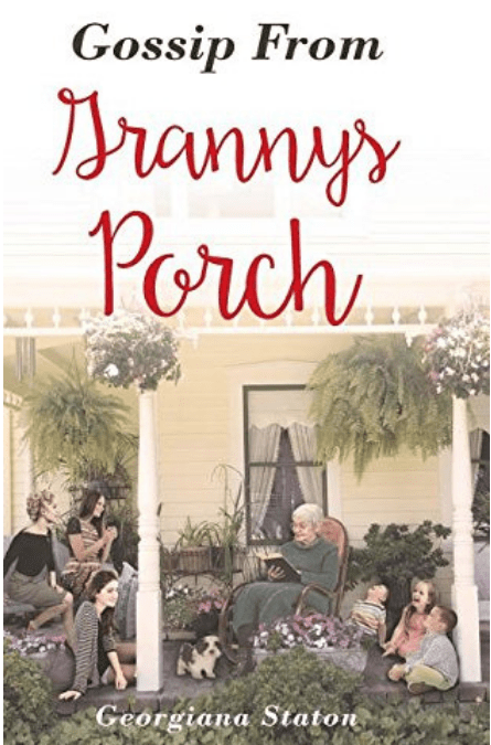 Gossip From Grannys Porch by Georgiana Staton
