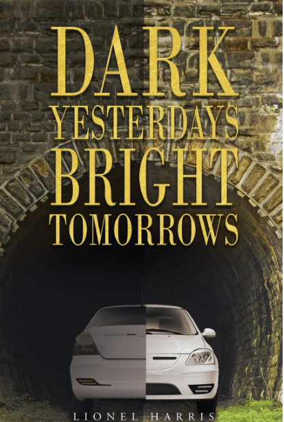 Dark Yesterdays Bright Tomorrows