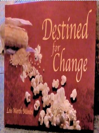 Destined for Change Lois Werth Mimbs