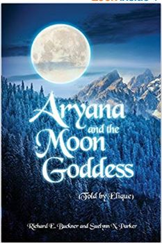 ARYANA AND THE MOON GODDESS (TOLD BY ELIQUE)