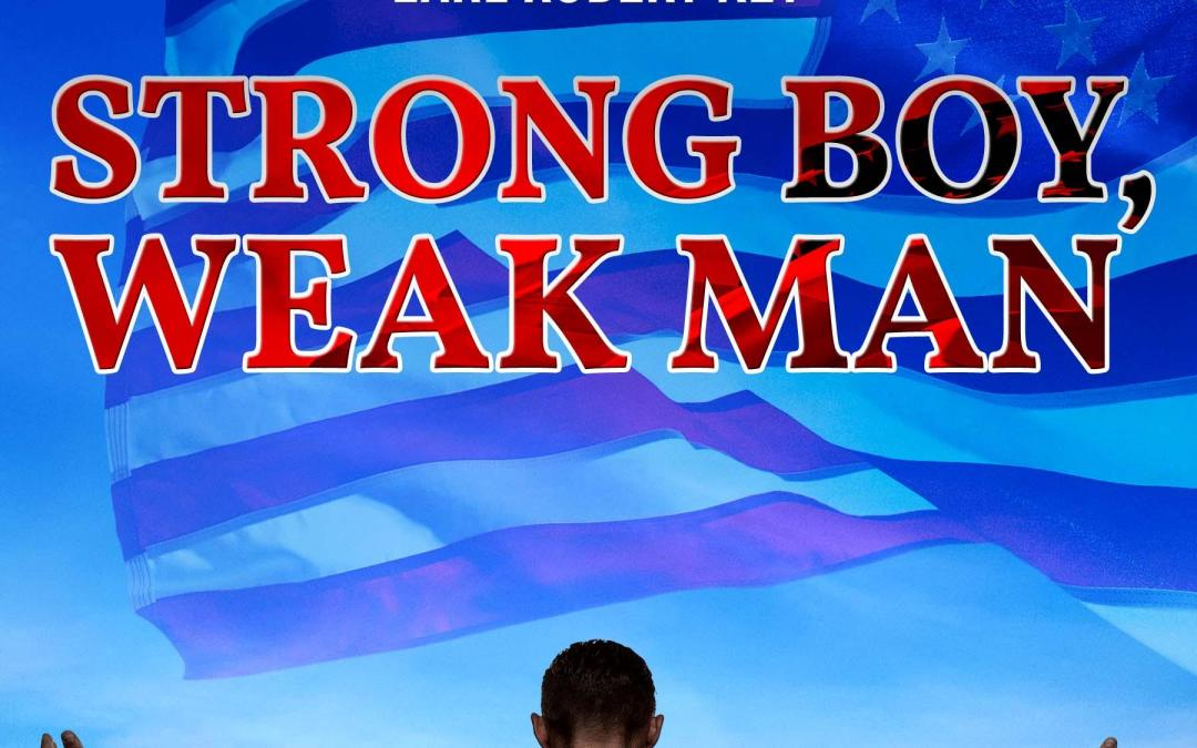 Book Feature: Strong Boy, Weak Man by Earl Robert Key
