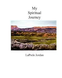 My Spiritual Journey by Laprele Jordan