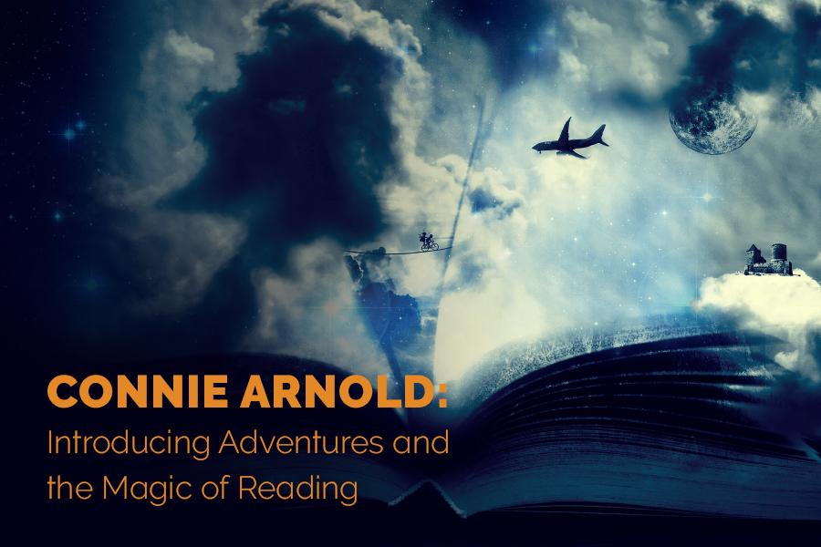 Connie S. Arnold: Introducing Adventures and the Magic of Reading