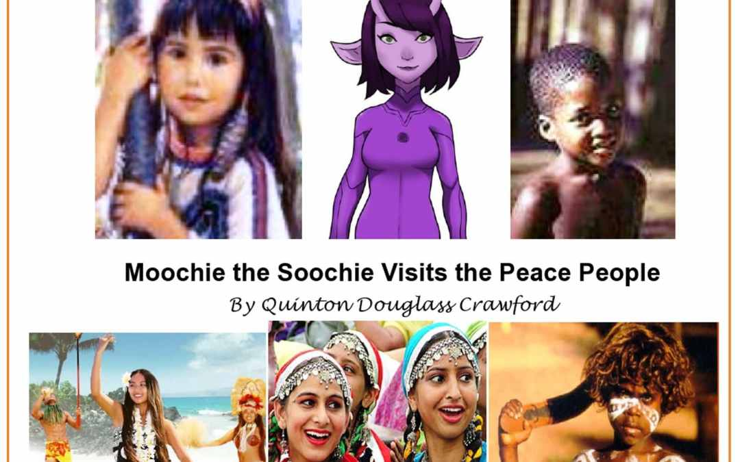 Moochie the Soochie visits the Peace People By Quinton D. Crawford